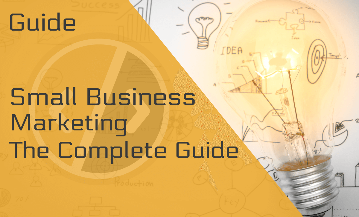 Small Business Marketing – The Complete Guide for 2020