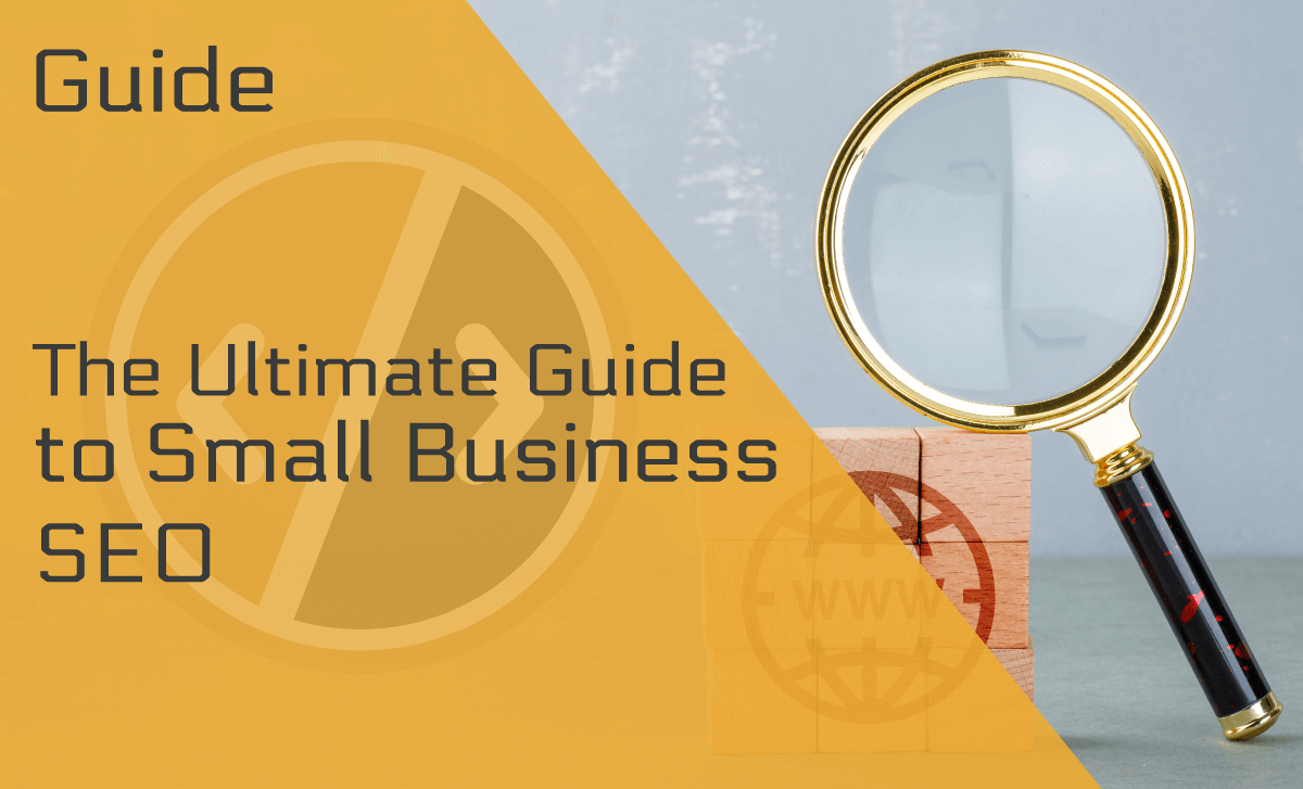 The Ultimate Guide to Small Business SEO (in Plain English)